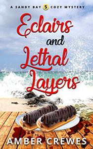 Eclairs and Lethal Layers