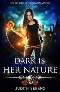 Dark Is Her Nature: An Urban Fantasy Action Adventure