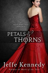 Petals and Thorns: A BDSM Fairytale Romance