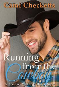 Running from the Cowboy: A Snow Valley Romance