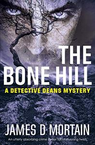The Bone Hill: An utterly absorbing crime thriller full of stunning twists