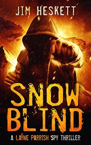 Snow Blind: A Spy Thriller