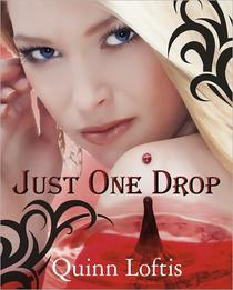 Just One Drop, Book 3 in the Grey Wolves Series