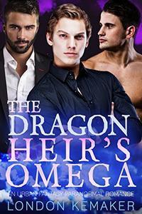 The Dragon Heir's Omega: An Urban Fantasy Paranormal Romance