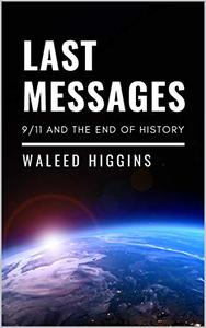 Last Messages: 9/11 and the End of History