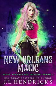 New Orleans Magic: A Magical Urban Fantasy With Bite
