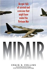 Midair: An Epic Tale of Survival and a Mission That Might Have Ended the Vietnam War