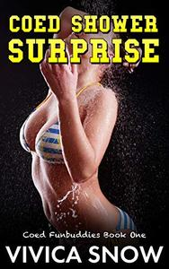 Coed Funbuddies: Coed Shower Surprise: A steamy story about college life and unexpected relationships.