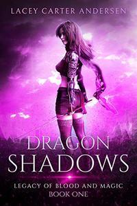 Dragon Shadows: A High Fantasy Reverse Harem Romance