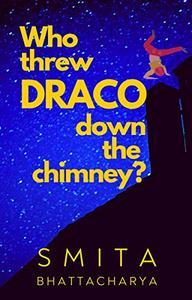 Who Threw Draco Down the Chimney?
