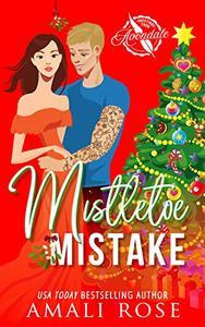 Mistletoe Mistake: A Brother's Best Friend Holiday Romance