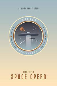 Broker: A Space Opera Short Story