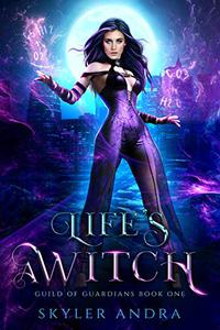 Life's a Witch: Reverse Harem Paranormal Romance Enemies to Lovers