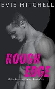 Rough Edges: Elliot Security Series