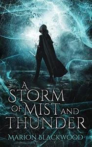 A Storm of Mist and Thunder