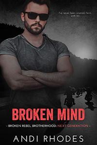 Broken Mind: Broken Rebel Brotherhood: Next Generation