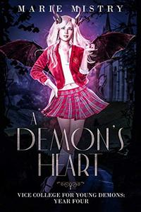A Demon's Heart: Vice College For Young Demons: Year Four