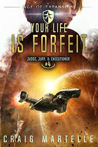 Your Life Is Forfeit: A Space Opera Adventure Legal Thriller