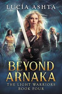 Light Warriors 4: Beyond Arnaka