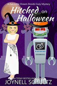 Hitched on Halloween: A Cozy Mystery with a Sci Fi Twist