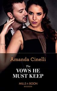 The Vows He Must Keep (Mills & Boon Modern)