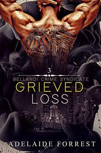Grieved Loss: A Dark Mafia Romance