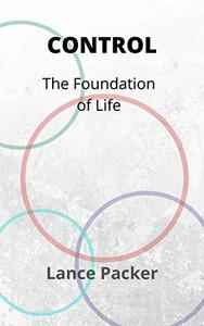 Control: The Foundation of Life