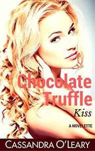 Chocolate Truffle Kiss: A romantic comedy novelette
