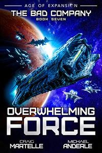 Overwhelming Force: A Military Space Opera