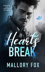 Hearts Break: A Dark Stepbrother Bully Romance