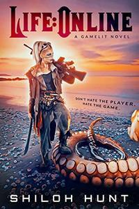 Life: Online: A gamelit novel