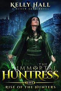 Rise Of The Hunters: A Seven Sons Novel
