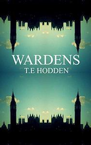 Wardens: A superhero Novel.