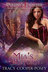 Mia's Return: A Vampire Menage Urban Fantasy Romance