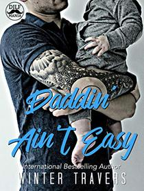 Daddin' Ain't Easy: A DILF Mania Collaboration