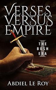 Verses Versus Empire: I – The George W. Bush Era