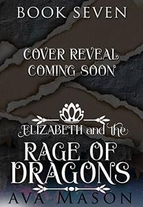 Elizabeth and the Rage of Dragons: A Reverse Harem Paranormal Romance