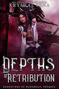 Depths Of Retribution: A Fae/Vampire Pirate Romance