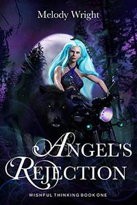 Angel's Rejection: A Rejected Mates Shifter Romance