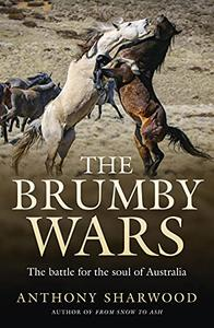 The Brumby Wars: The battle for the soul of Australia