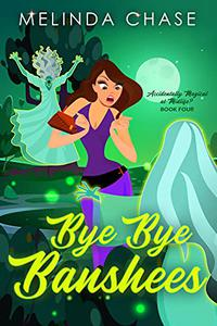 Bye Bye Banshees: A Paranormal Women's Fiction Novel