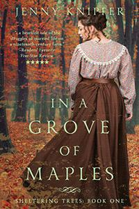 In a Grove of Maples: Sheltering Trees Book 1