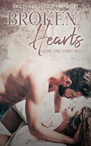 Broken Hearts : A Second Chance Anthology