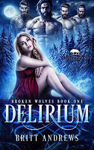 Delirium: A Rejected Mate Romance