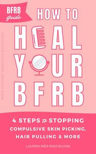 4 Steps to Stopping Compulsive Skin Picking, Hair Pulling, and More (aka the BFRB Guide)