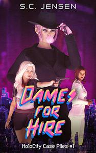 Dames for Hire: HoloCity Case Files #1