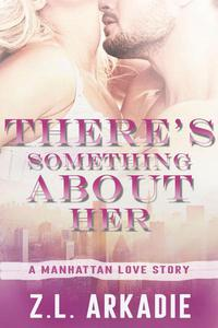 There's Something About Her, A Manhattan Love Story