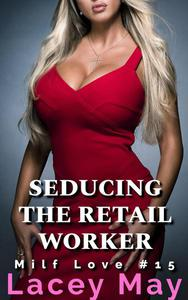 Seducing The Retail Worker