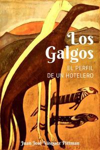 Los Galgos. El perfil de un hotelero