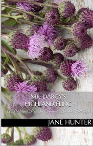 Mr. Darcy's Highland Fling: A Pride and Prejudice Sensual Intimate Collection